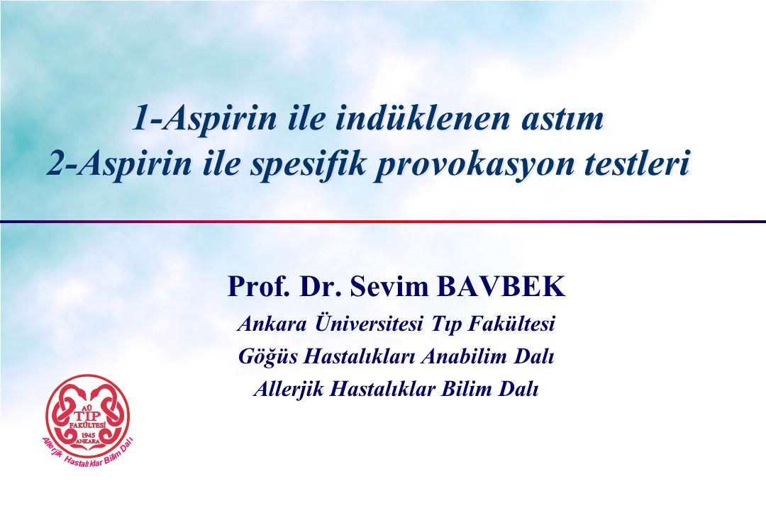 1-Aspirin ile indüklenen astım 2-Aspirin ile spesifik provokasyon testleri