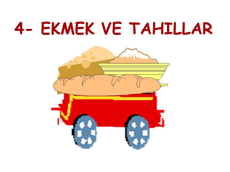 4- EKMEK VE TAHILLAR