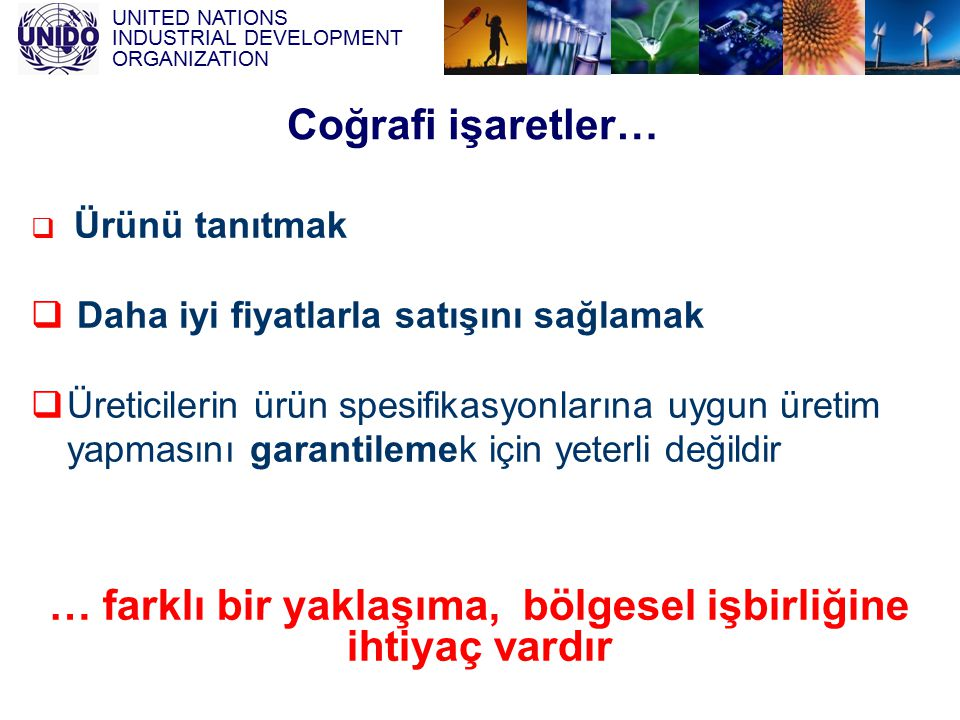 … farklı bir yaklaşıma, bölgesel işbirliğine ihtiyaç vardır