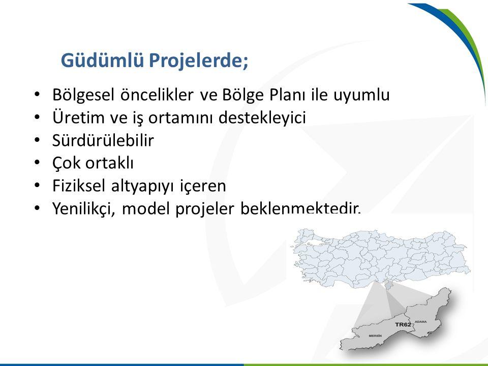 Güdümlü Projelerde; Bölgesel öncelikler ve Bölge Planı ile uyumlu