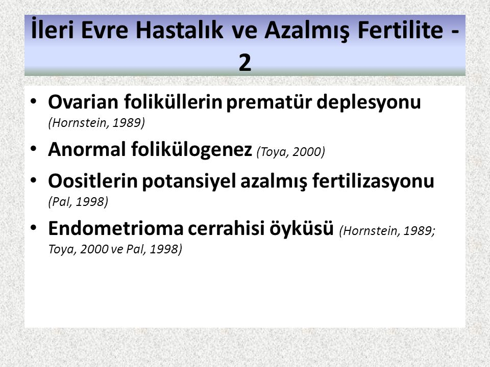 İleri Evre Hastalık ve Azalmış Fertilite -2