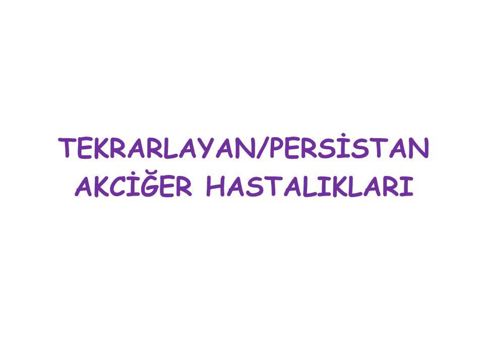 TEKRARLAYAN/PERSİSTAN AKCİĞER HASTALIKLARI