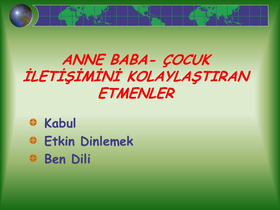 ANNE BABA- ÇOCUK İLETİŞİMİNİ KOLAYLAŞTIRAN ETMENLER