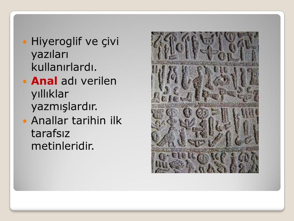 Hiyeroglif ve çivi yazıları kullanırlardı.