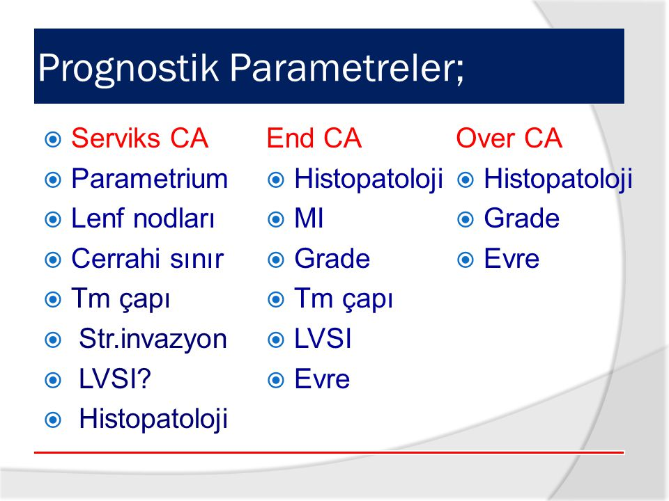 Prognostik Parametreler;