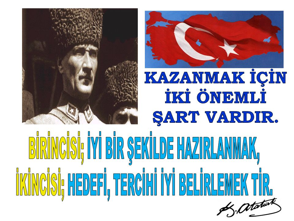 KAZANMAK İÇİN İKİ ÖNEMLİ ŞART VARDIR.