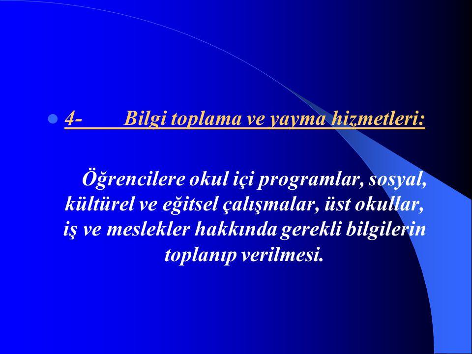 4- Bilgi toplama ve yayma hizmetleri: