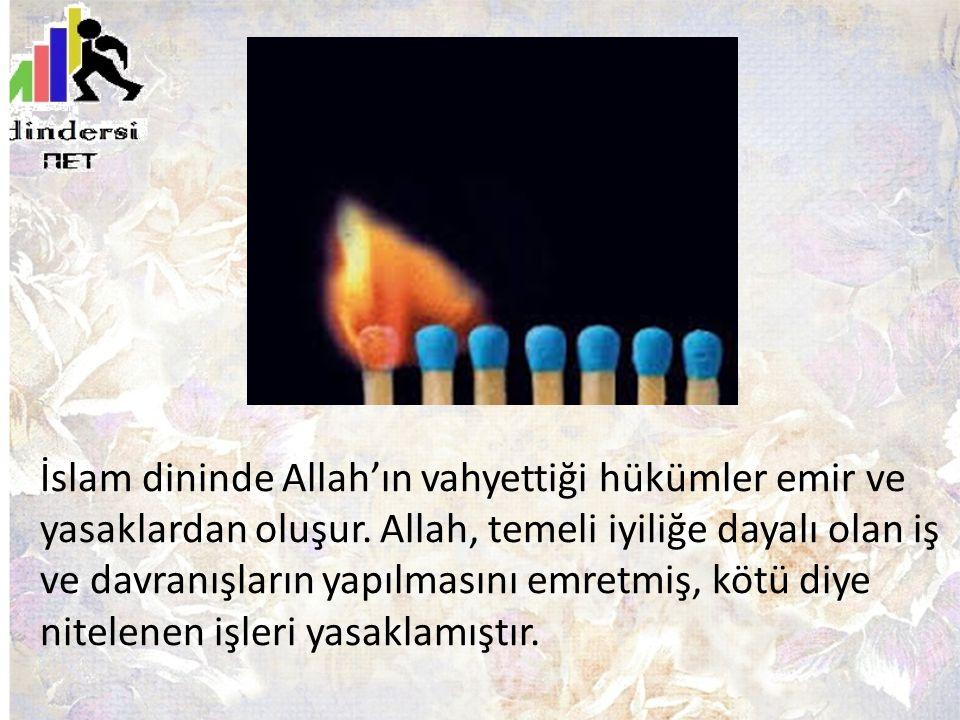 İslam dininde Allah'ın vahyettiği hükümler emir ve yasaklardan oluşur