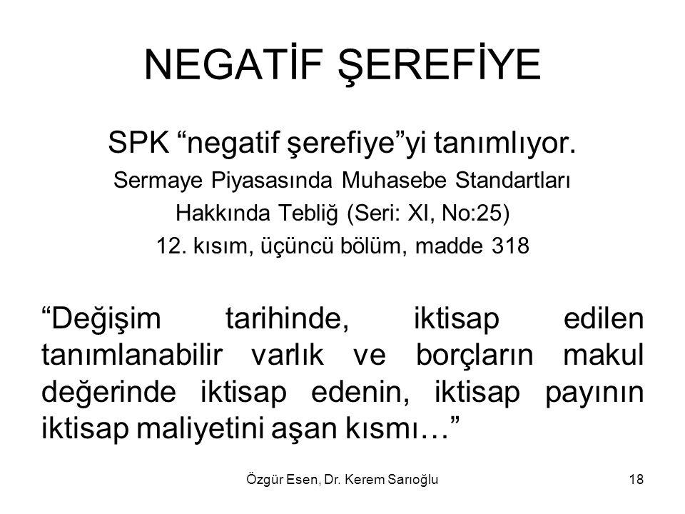 NEGATİF ŞEREFİYE SPK negatif şerefiye yi tanımlıyor.