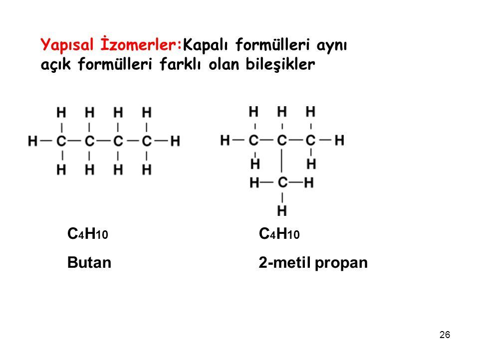 Yapısal İzomerler:Kapalı formülleri aynı açık formülleri farklı olan bileşikler