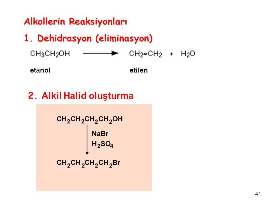 Alkollerin Reaksiyonları 1. Dehidrasyon (eliminasyon)