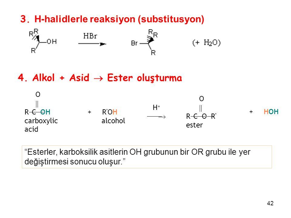 3. H-halidlerle reaksiyon (substitusyon)