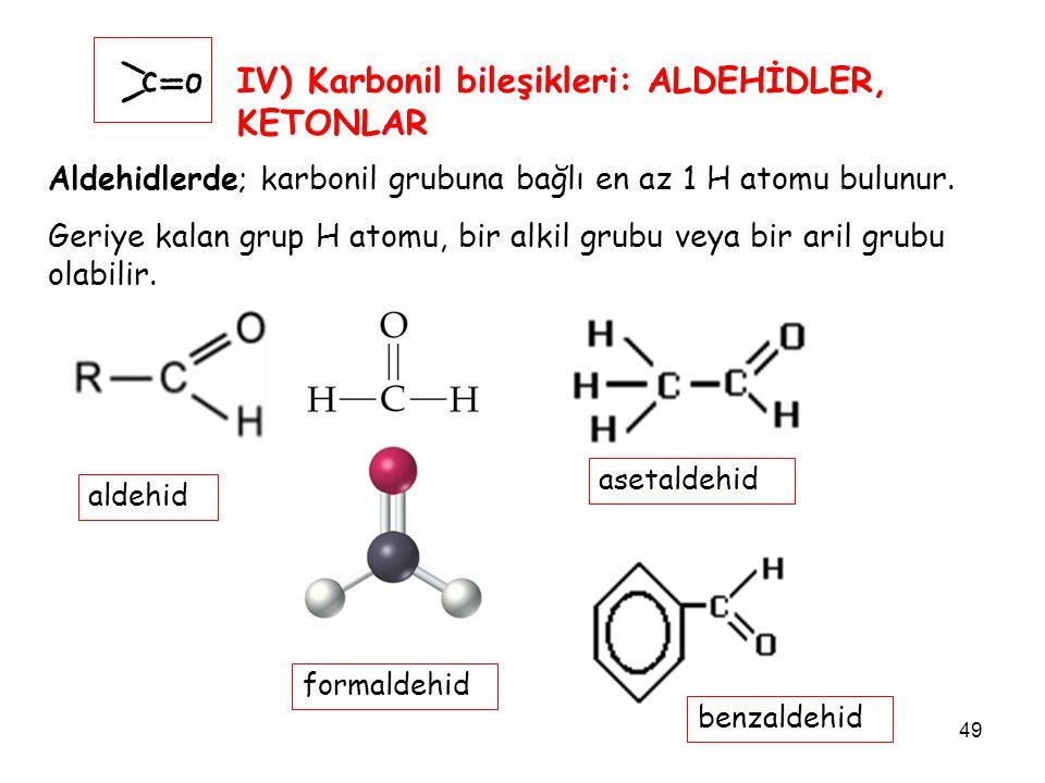 IV) Karbonil bileşikleri: ALDEHİDLER, KETONLAR