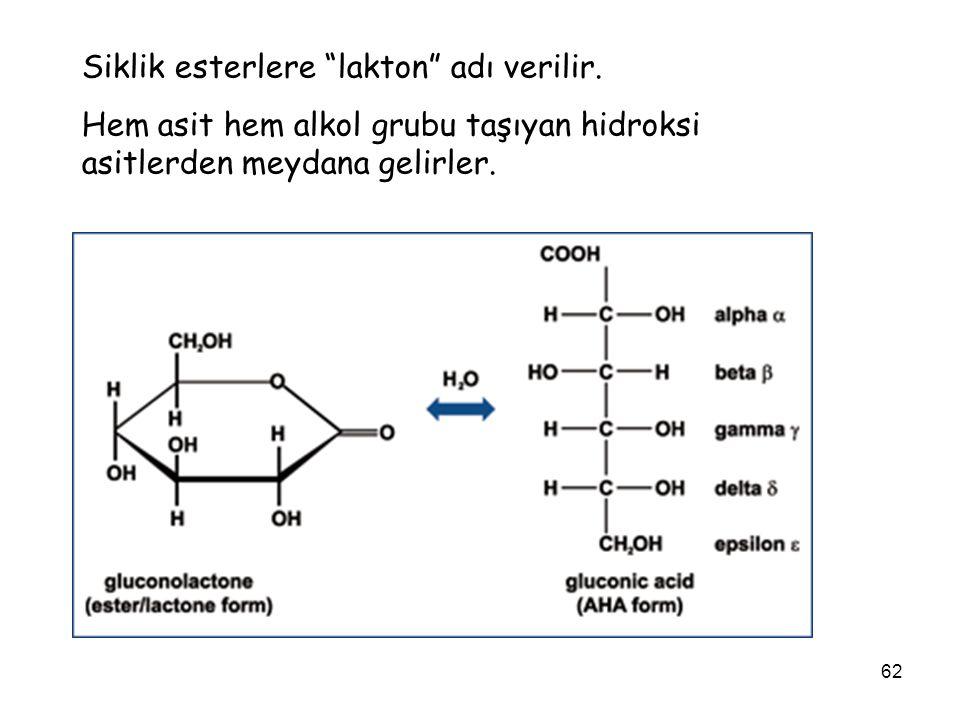 Siklik esterlere lakton adı verilir.