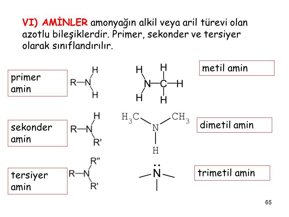 VI) AMİNLER amonyağın alkil veya aril türevi olan azotlu bileşiklerdir