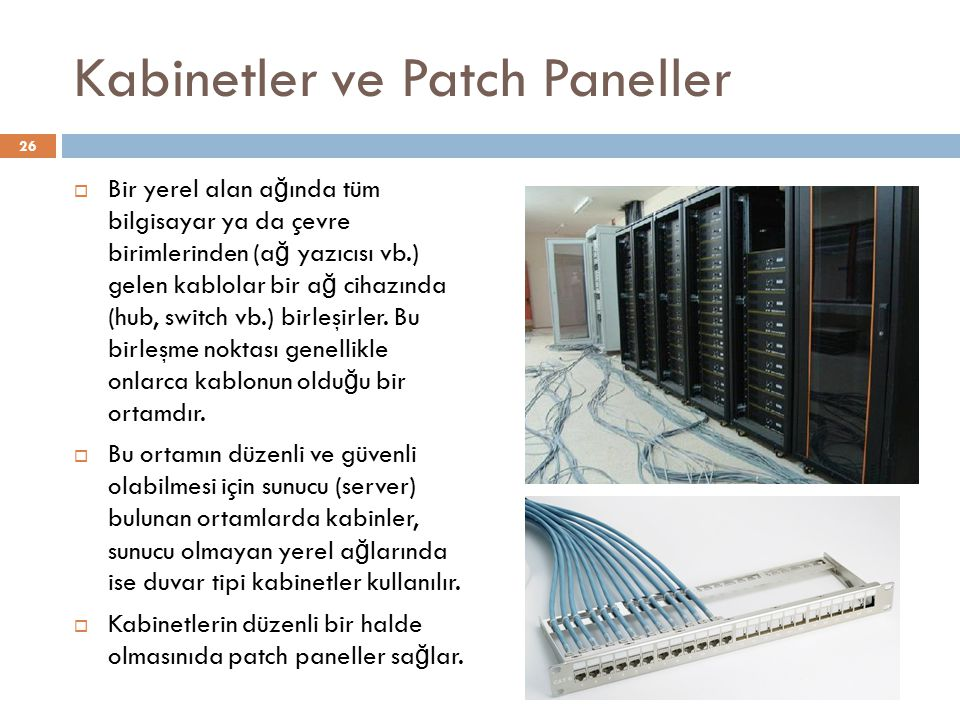 Kabinetler ve Patch Paneller