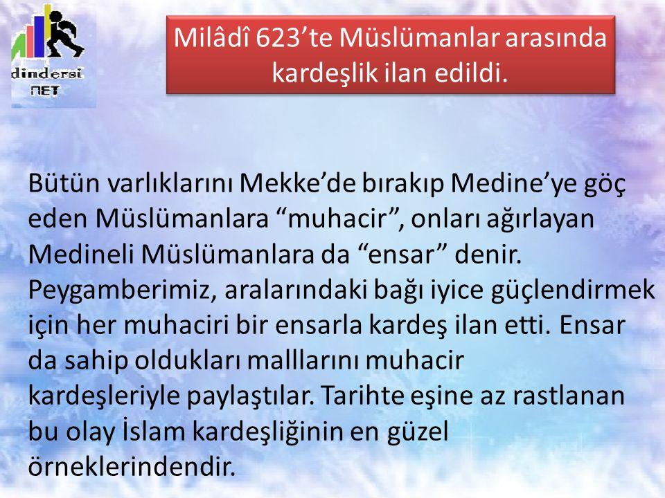 Milâdî 623'te Müslümanlar arasında kardeşlik ilan edildi.