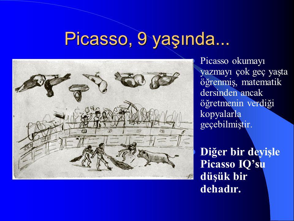 Picasso, 9 yaşında... Picasso okumayı yazmayı çok geç yaşta öğrenmiş, matematik dersinden ancak öğretmenin verdiği kopyalarla geçebilmiştir.
