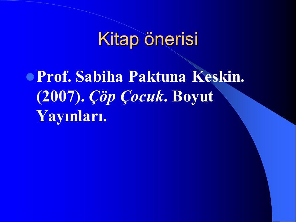 Kitap önerisi Prof. Sabiha Paktuna Keskin. (2007). Çöp Çocuk. Boyut Yayınları.