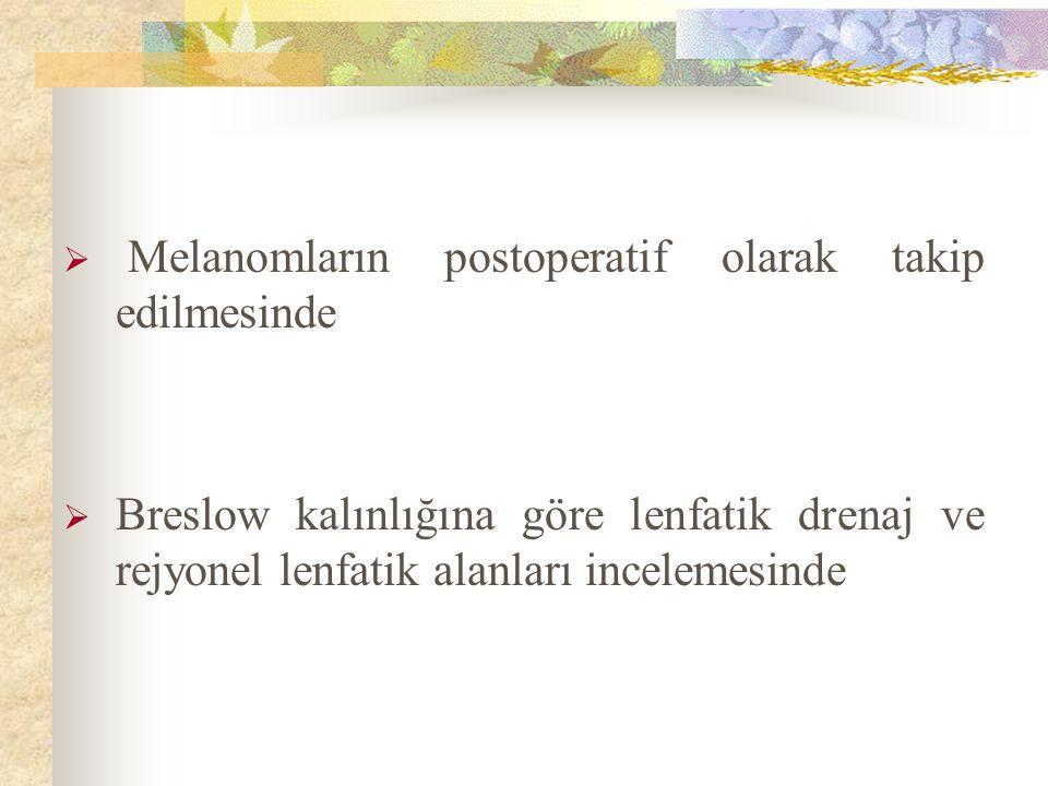 Melanomların postoperatif olarak takip edilmesinde