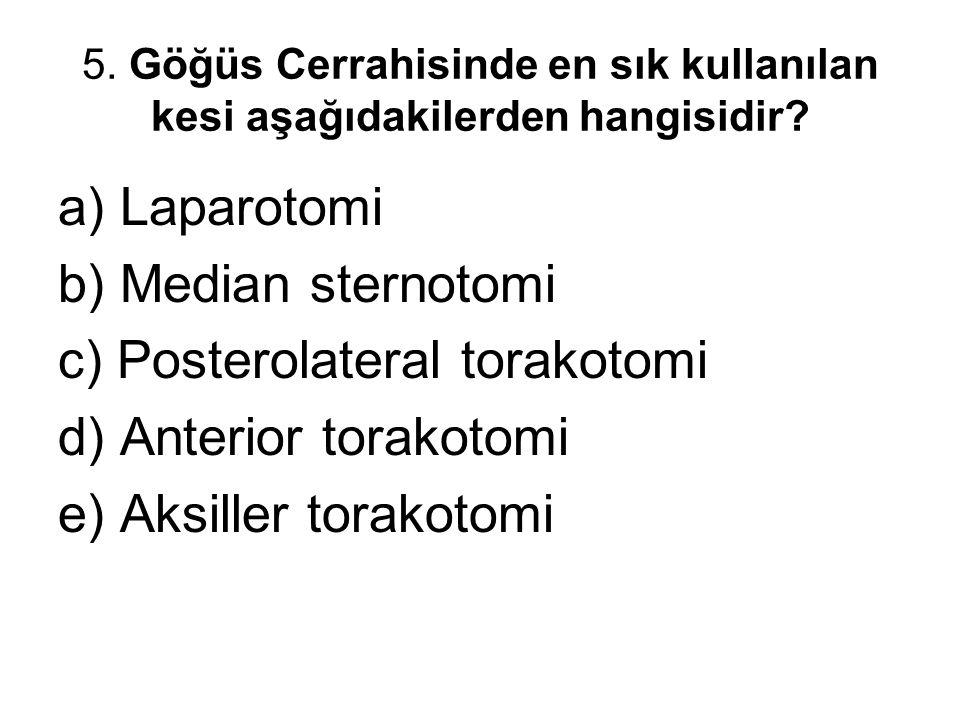 c) Posterolateral torakotomi d) Anterior torakotomi