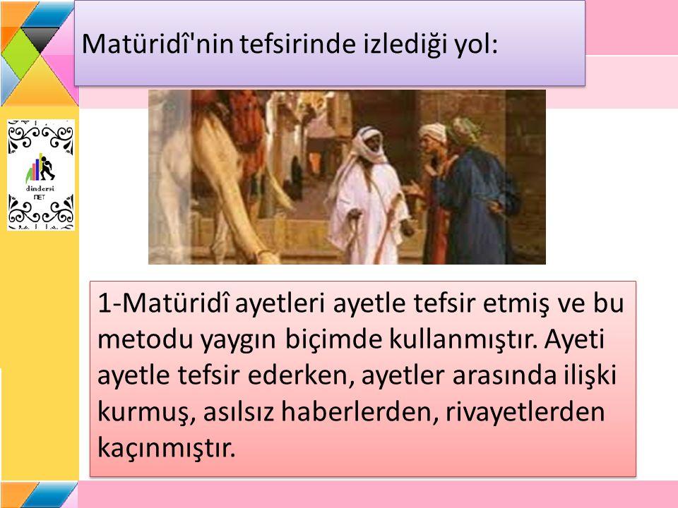 Matüridî nin tefsirinde izlediği yol: