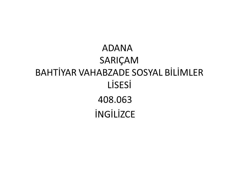 ADANA SARIÇAM BAHTİYAR VAHABZADE SOSYAL BİLİMLER LİSESİ 408