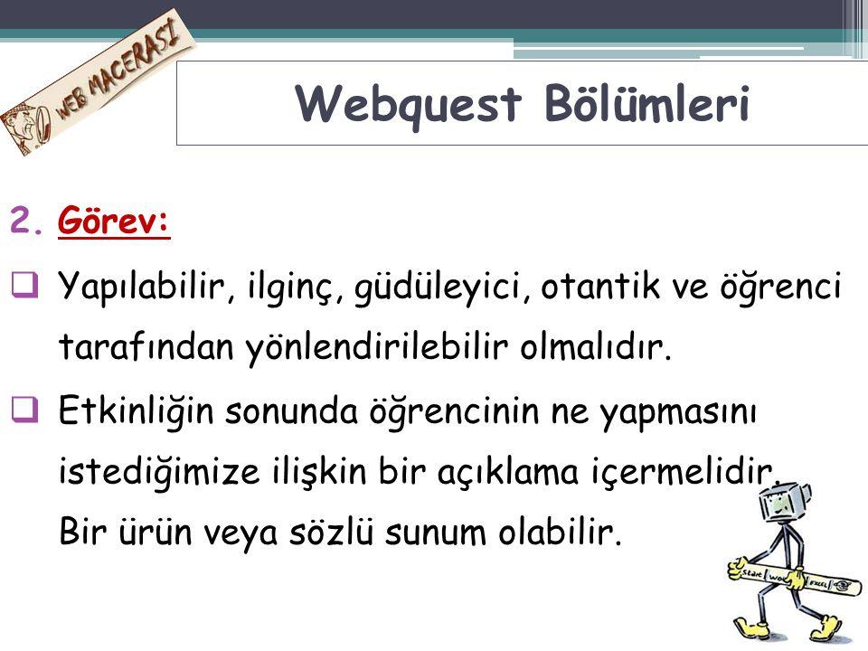 Webquest Bölümleri Görev: