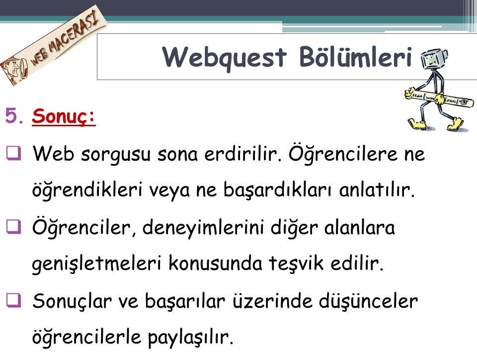 Webquest Bölümleri Sonuç: