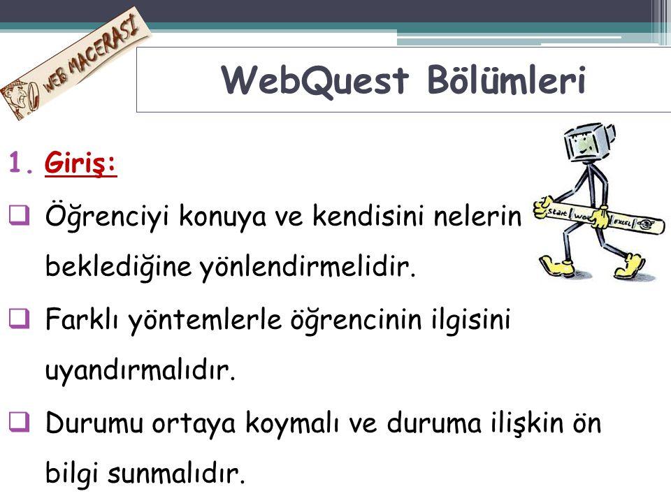 WebQuest Bölümleri Giriş:
