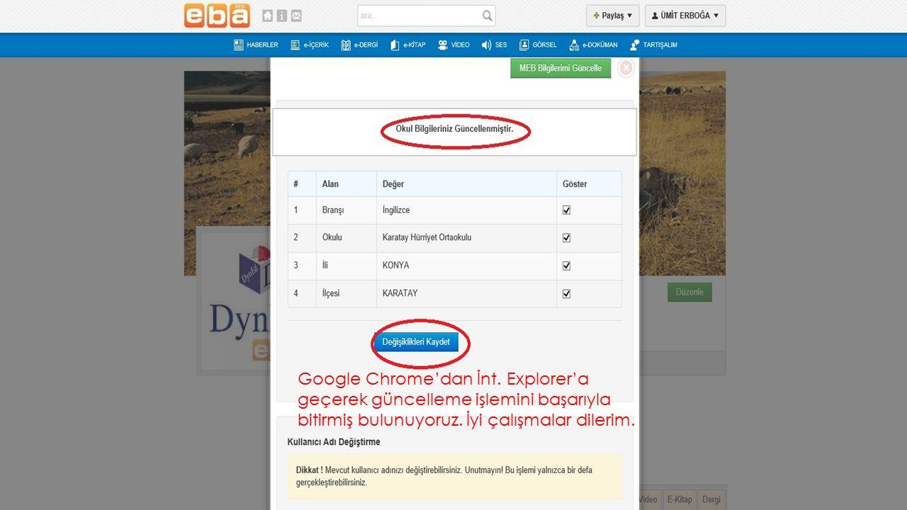 Google Chrome'dan İnt. Explorer'a geçerek güncelleme işlemini başarıyla bitirmiş bulunuyoruz.