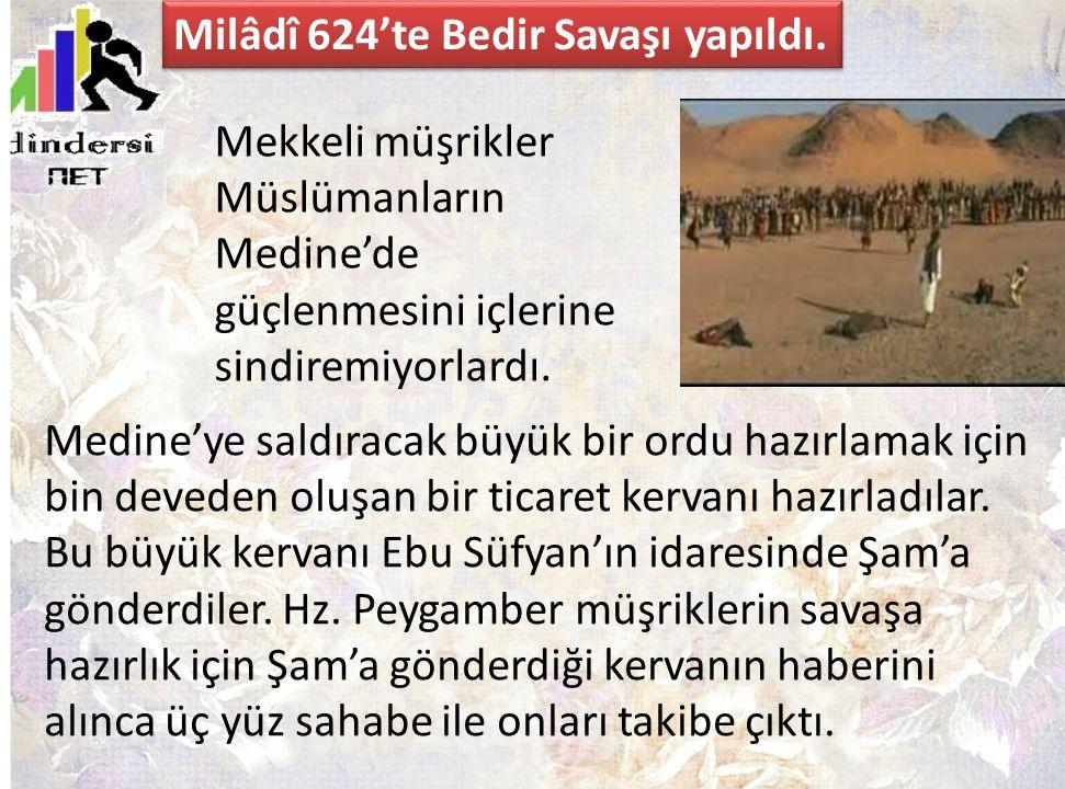 Milâdî 624'te Bedir Savaşı yapıldı.