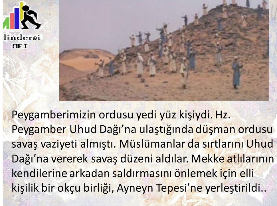 Peygamberimizin ordusu yedi yüz kişiydi. Hz