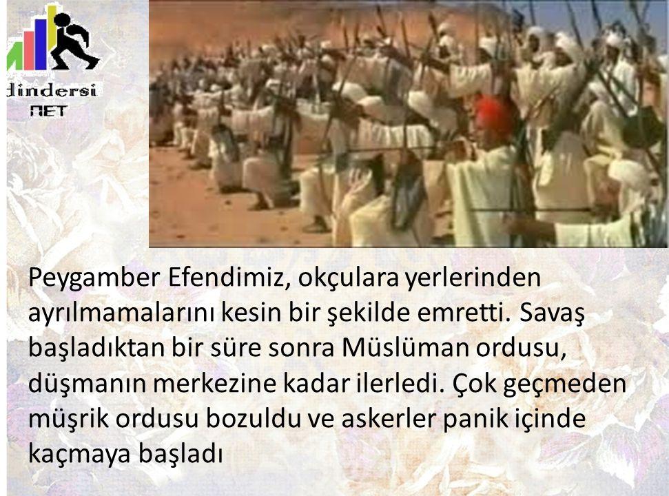 Peygamber Efendimiz, okçulara yerlerinden ayrılmamalarını kesin bir şekilde emretti.