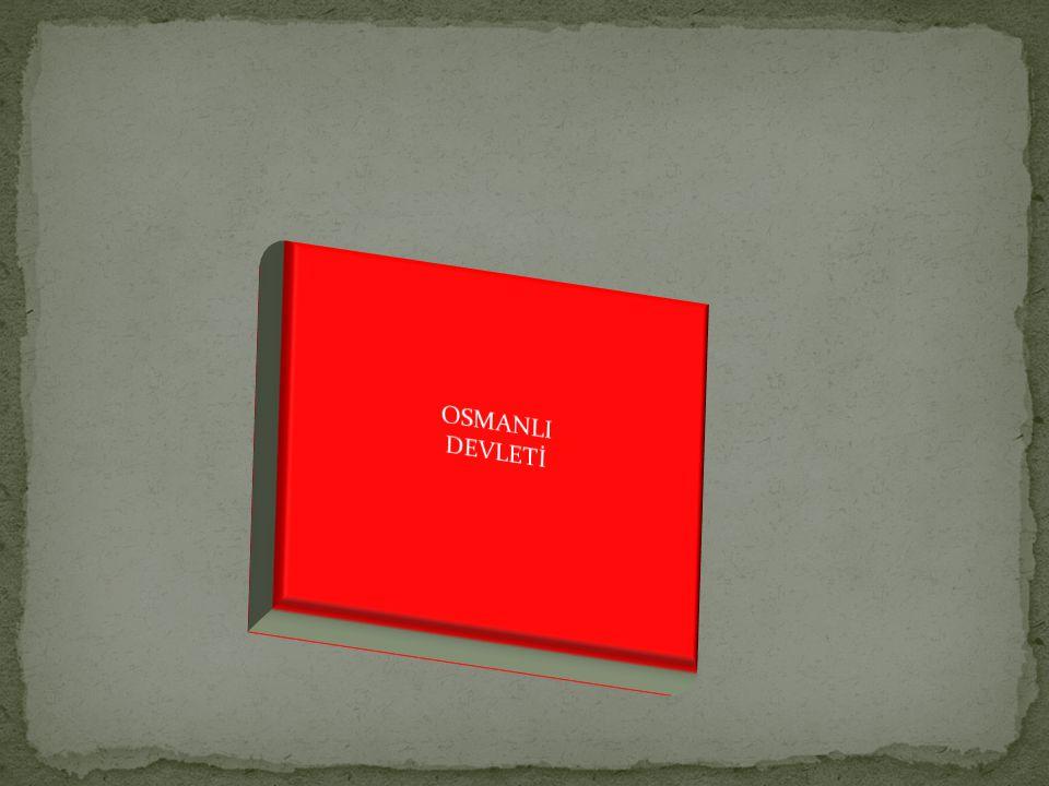 OSMANLI DEVLETİ