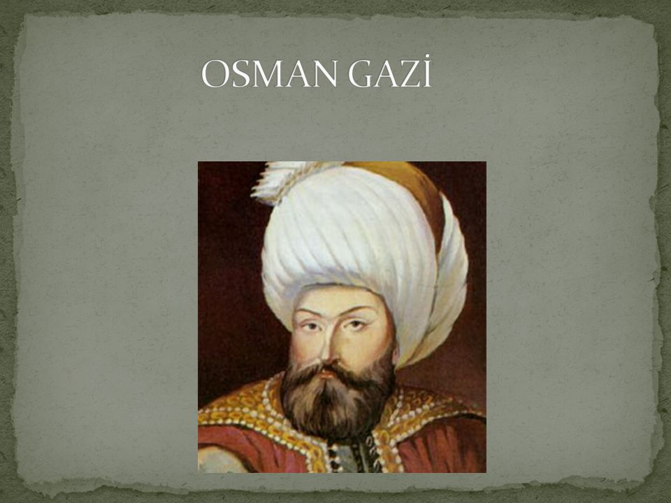 OSMAN GAZİ