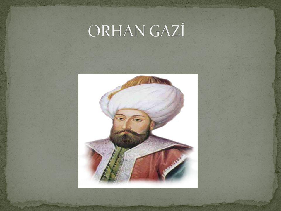ORHAN GAZİ