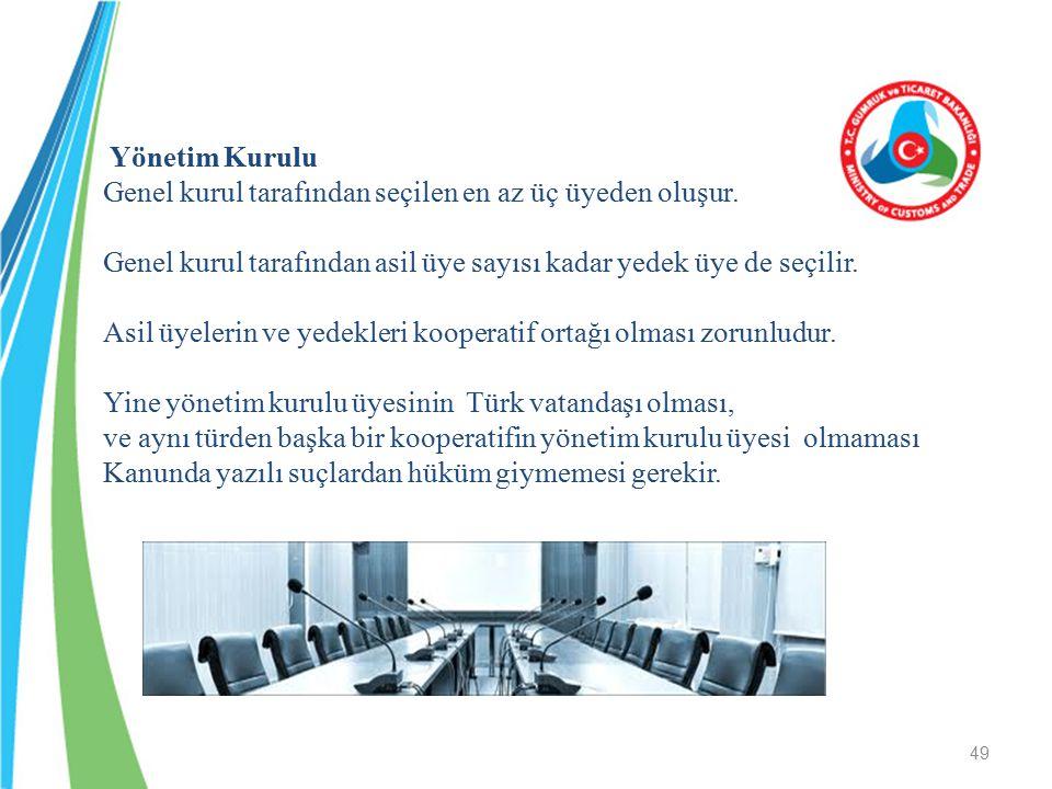 Yönetim Kurulu Genel kurul tarafından seçilen en az üç üyeden oluşur