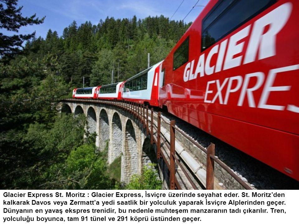 Glacier Express St. Moritz : Glacier Express, İsviçre üzerinde seyahat eder.