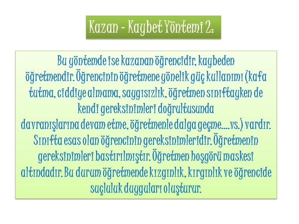 Kazan - Kaybet Yöntemi 2:
