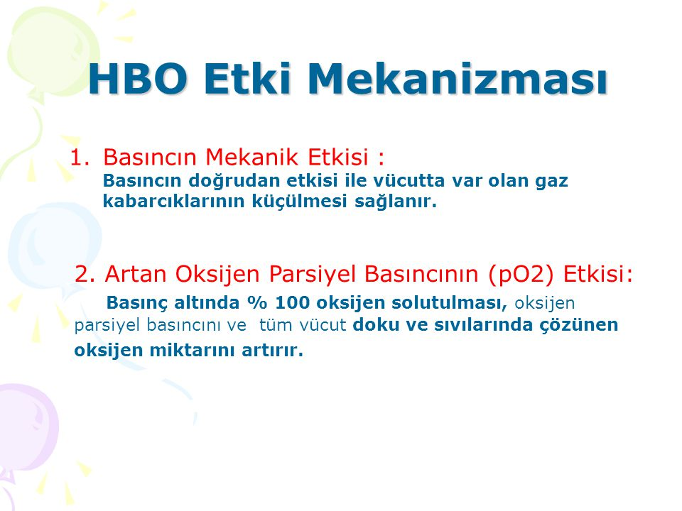 HBO Etki Mekanizması Basıncın Mekanik Etkisi :