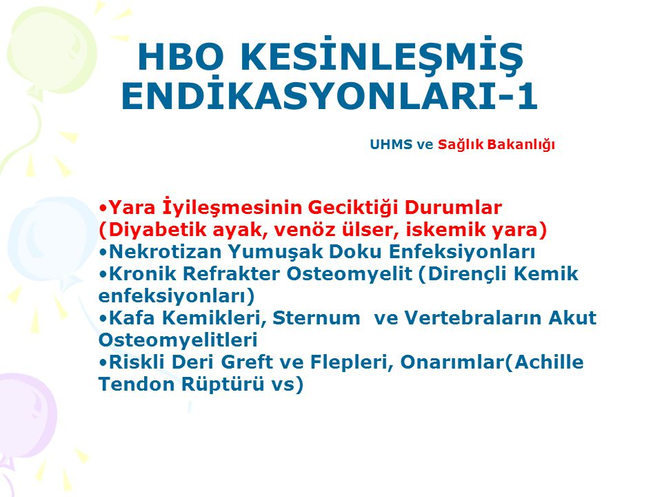 HBO KESİNLEŞMİŞ ENDİKASYONLARI-1 UHMS ve Sağlık Bakanlığı