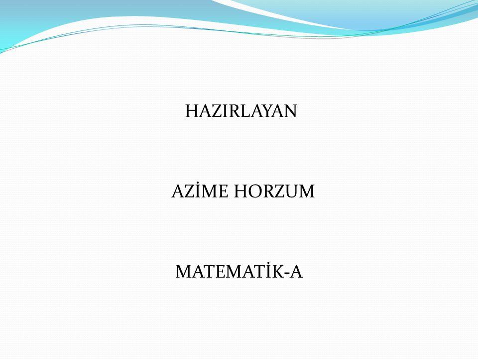 HAZIRLAYAN AZİME HORZUM MATEMATİK-A