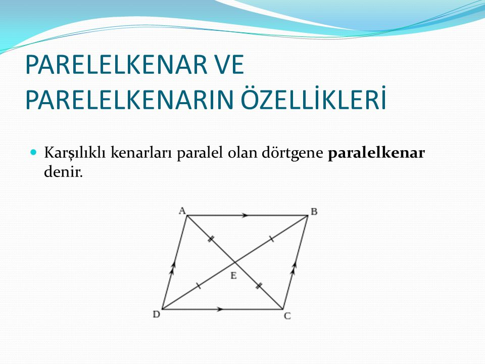 PARELELKENAR VE PARELELKENARIN ÖZELLİKLERİ