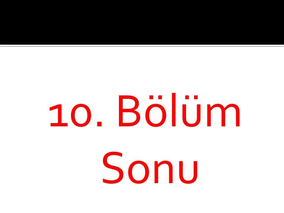 10. Bölüm Sonu