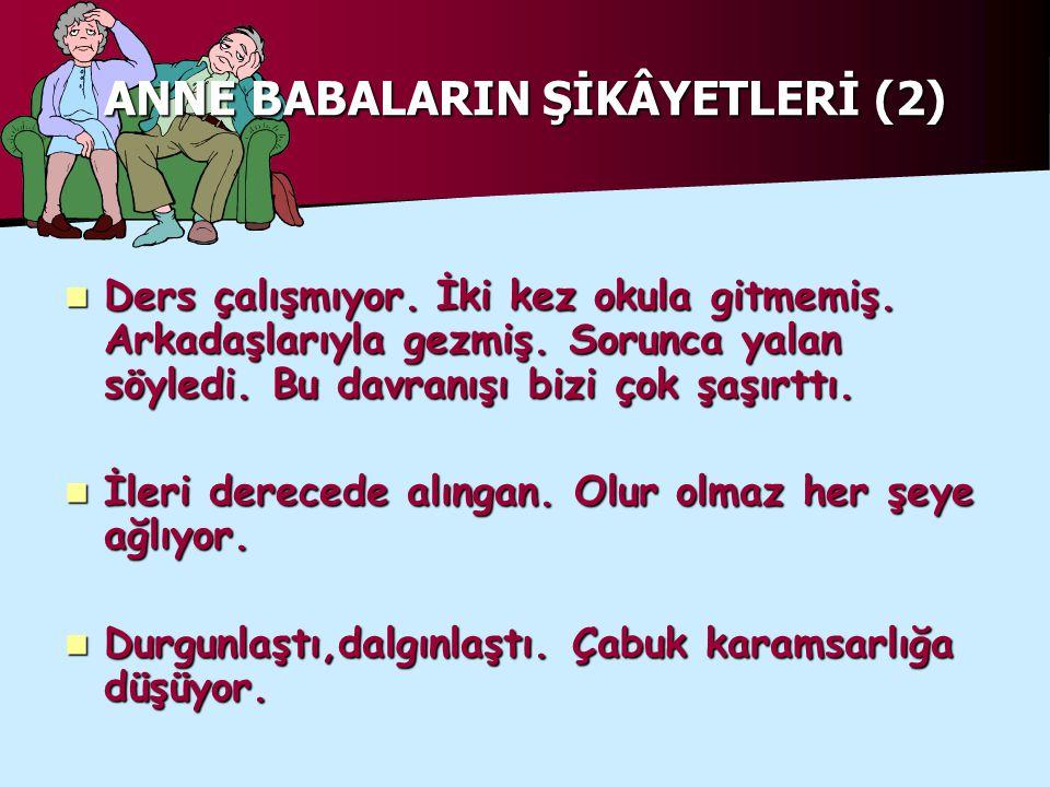 ANNE BABALARIN ŞİKÂYETLERİ (2)