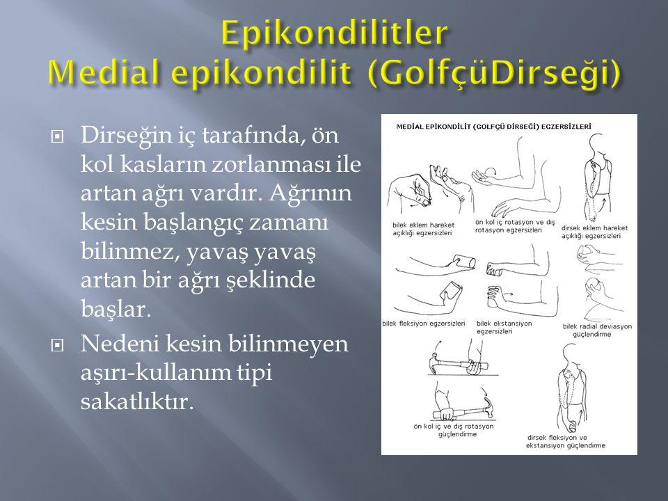 Epikondilitler Medial epikondilit (GolfçüDirseği)