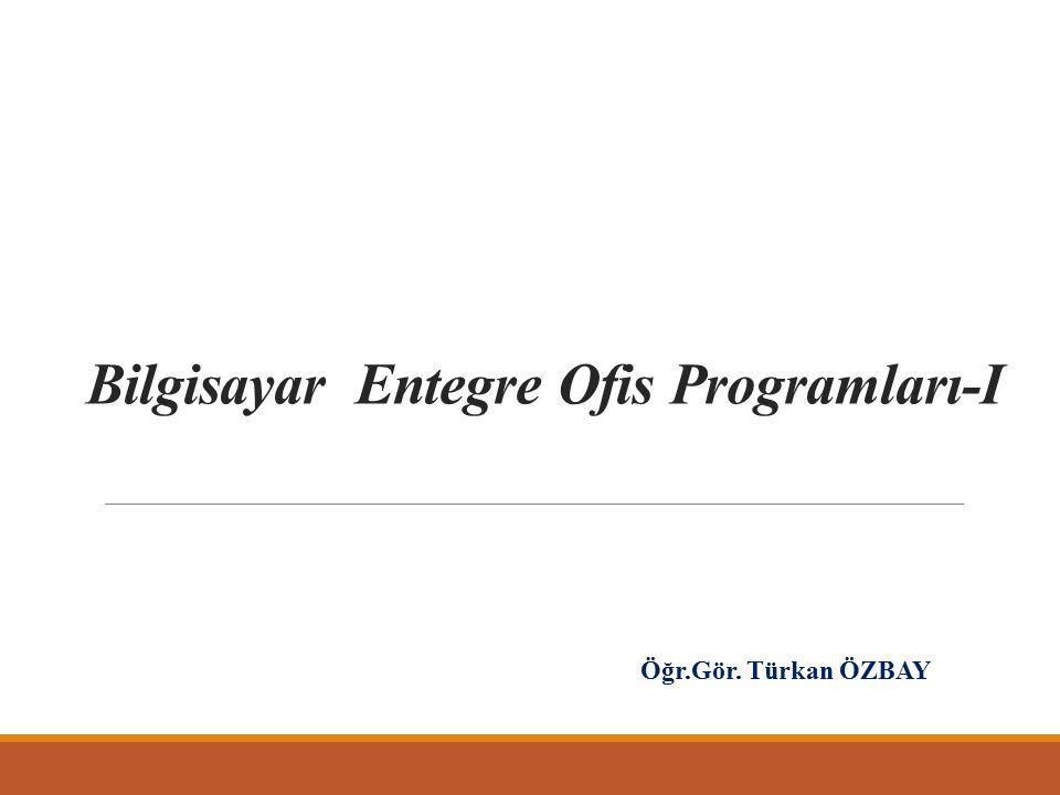 Bilgisayar Entegre Ofis Programları-I