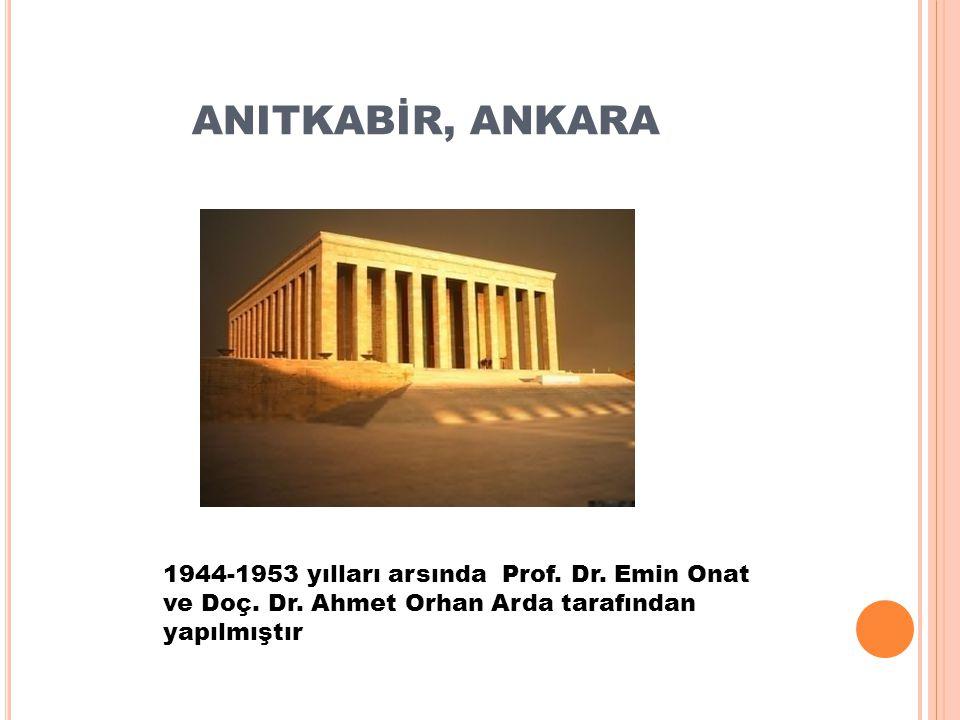 ANITKABİR, ANKARA 1944-1953 yılları arsında Prof.