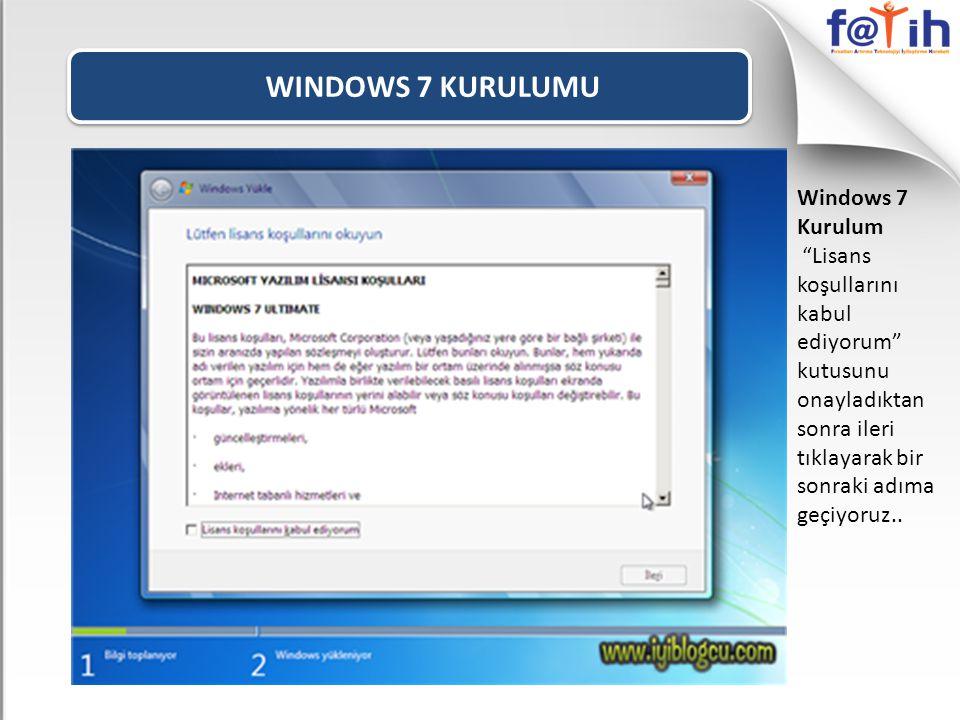 WINDOWS 7 KURULUMU Windows 7 Kurulum